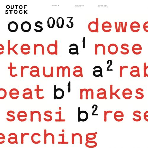 deweekend - deweekend EP // Outofstock003